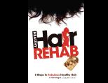 Healthy Hair Rehab Now! 3 Steps to Fabulous Healthy Hair